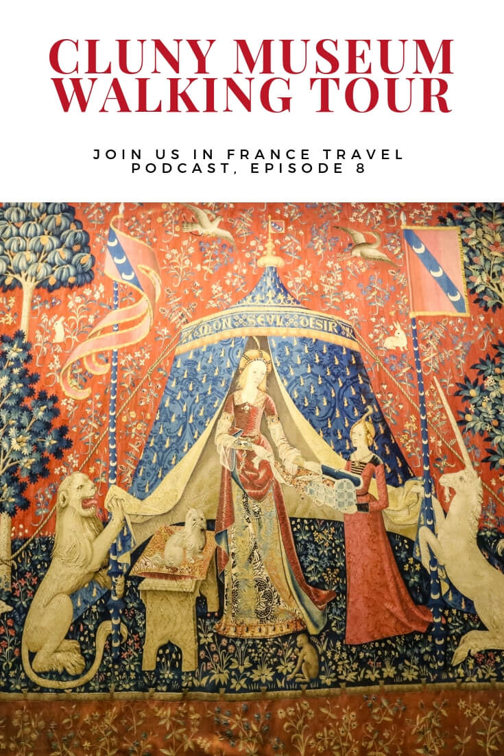 The Cluny Museum in Paris is not on most people's list. As a matter of fact, when we recorded this episode, Annie hadn't visited yet. But everyone needs to see the Lady and the Unicorn, a most vivid and enigmatic tapestry from the 1500s. It's a small museum that packs a lot of Paris charm.