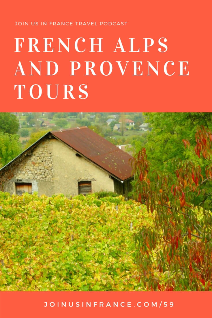 Going to the French Alps or Provence in France? This episode of the podcast will give you inspiration for how your can see and experience the area. Slow down and enjoy the architecture, history, art, nature, and cuisine. #travel #podcast #france #FrenchAlps #Provence