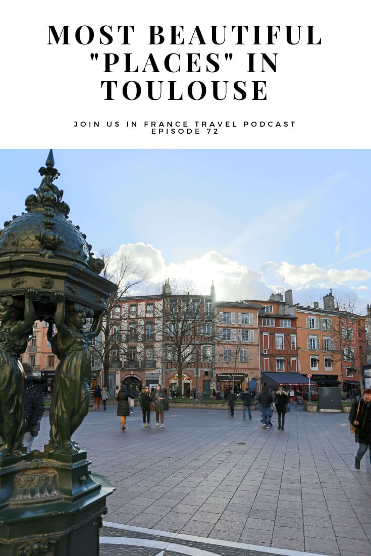 The Place du Capitole in Toulouse is always included in lists of the most wonderful plazas in Southwest France, but there are many more in Toulouse alone. So on today's show we get beyond the
