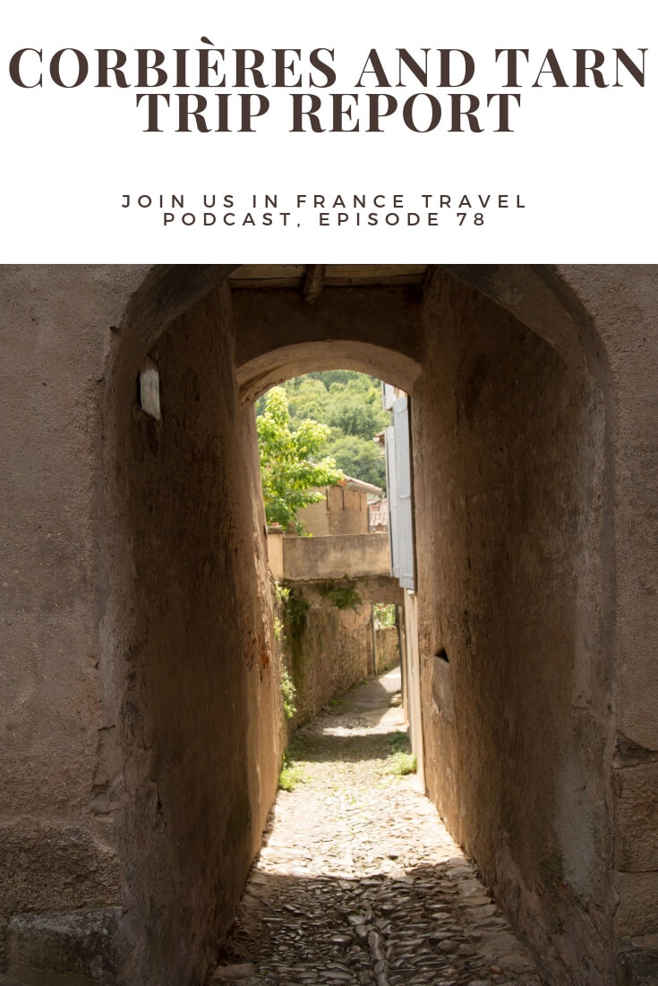 What are some of the must-see places in the Corbières and Tarn areas near Toulouse, France? Shari and Craig share their experiences and inspire us to go see beautiful places in the south west of France.