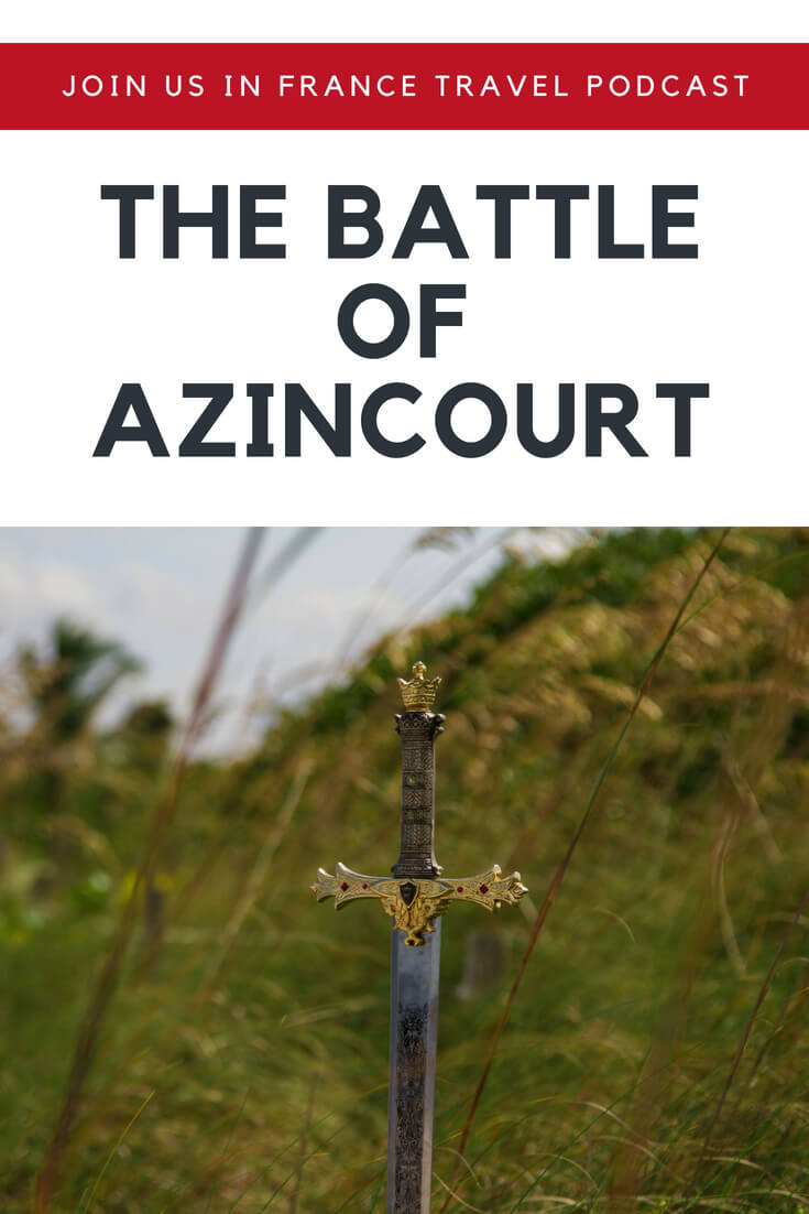 Of all the disastrous battles the French ever suffered, the Battle of Agincourt is one of the most stinging. We commemorate the 600th anniversary of this battle and explain how it was a turning point in terms of French culture and history.