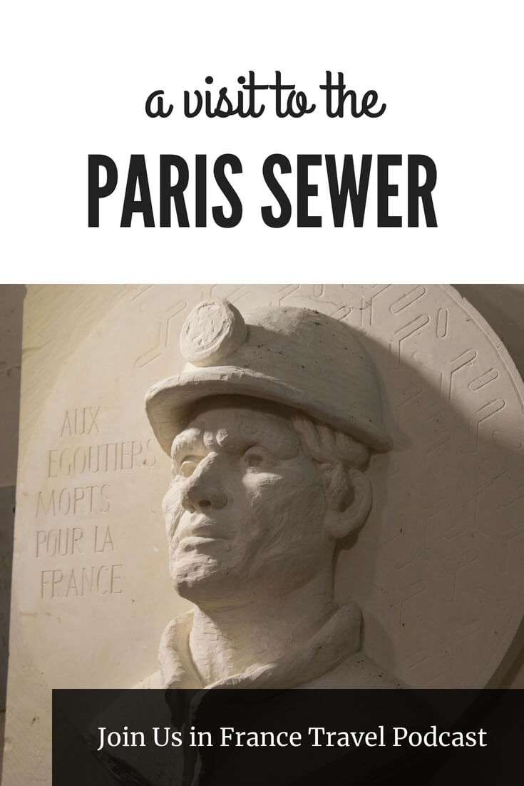 The Paris Sewer Museum is closed until the end of 2020, but when it reopens, is it worth a visit? Yes, if you have a strong stomach and a manageable gag reflex. This may be a good choice if you are traveling with children. You'll definitely get a new appreciation for sewer workers and it will be an unforgettable experience! #france #paris #sewer #creepy #smelly #JoinUsInFranceTravelPodcast #travel #podcast #sanitation