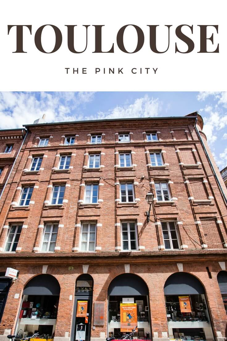 toulouse the pink city, the ultimate guide to toulouse