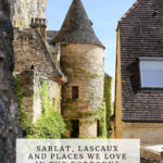 medieval homes in the city of Sarlat. Sarlat, Lascaux and More in the Dordogne episode