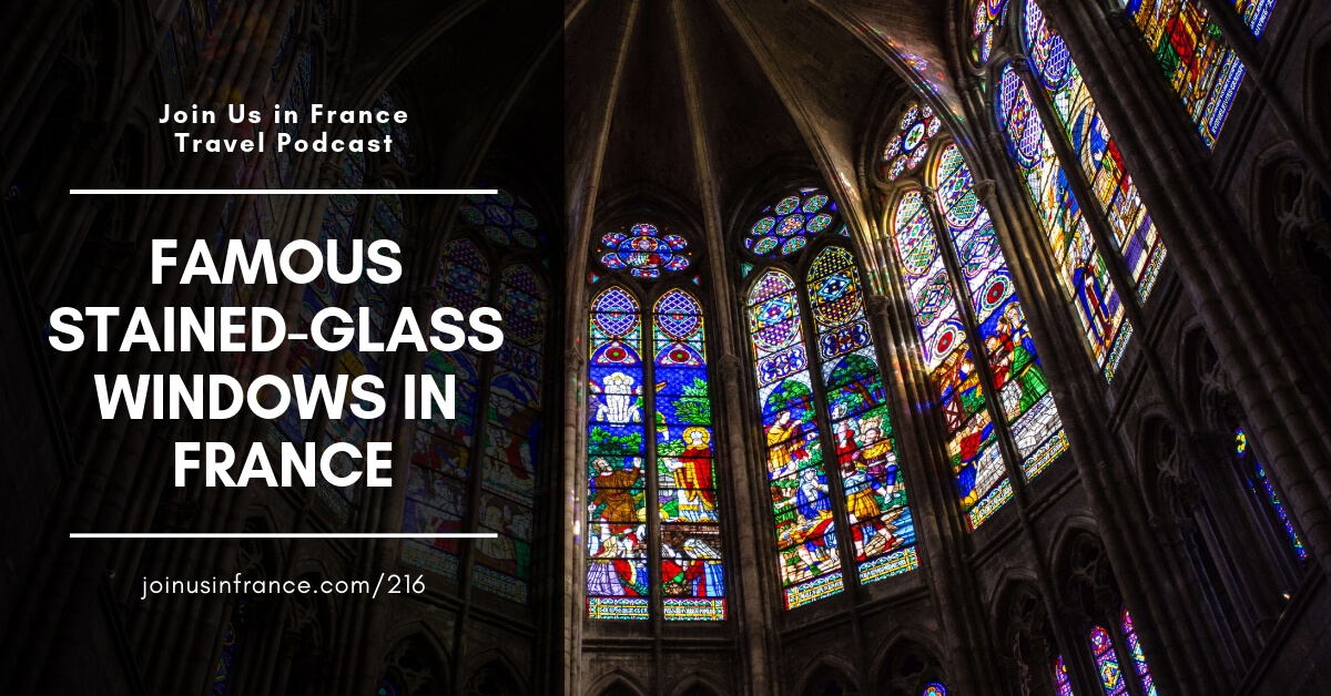 Stained-Glass Windows in France Show Notes   Join Us in