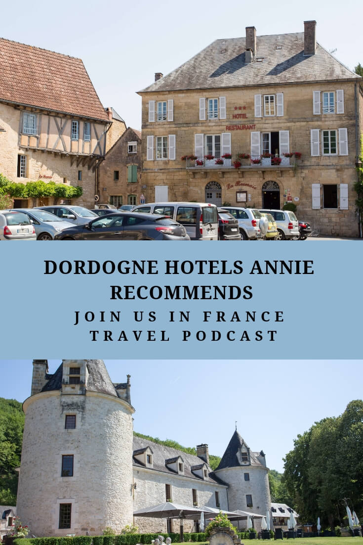 Looking for a good hotel in the Dordogne is like looking for a needle in a haystack. Too many choices! Annie and Elyse visit the Dordogne regularly either as a private trip or with Tour customers. We have selected our be recommendations on this page. Enjoy the Dordogne without spending a all your time on TripAdvisor! #dordognehotels #dordogne #joinusinfrancetravelpodcast #france