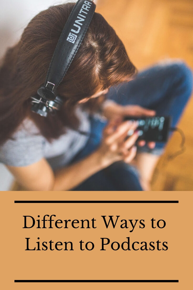 Podcasts are all the rage, but many people are still confused about how to listen to them. The complication comes from the fact that there are so many ways to listen to podcasts! We explain your choices here so you can find one that works best for you. #podcast #podcastvibes #podcasthowto