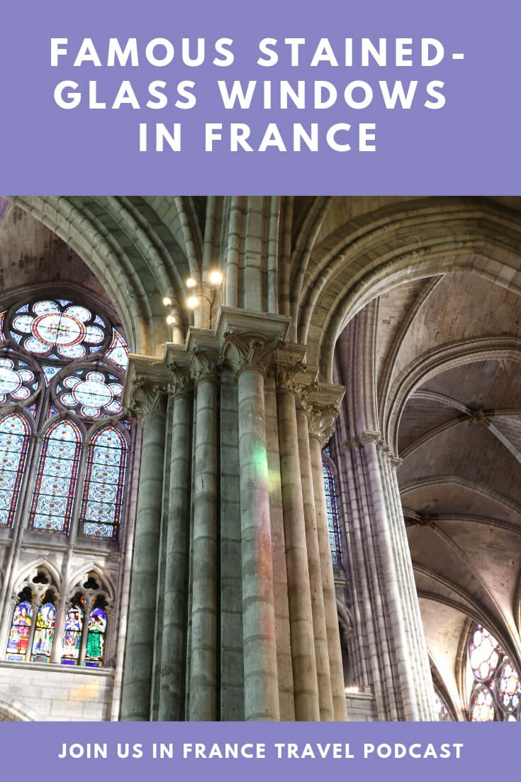 Discover the best places in France to enjoy exquisite stained-glass windows. These windows have adorned Cathedrals forever, and yet they set an ever-changing mood depending on the time of day, the seasons, and the cloud cover. We think they are magical and will feed your soul, whether you are a believer or not. #stainedglasswindows #architecture #cathedrals #francecathedrals