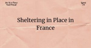 Sheltering in place in France