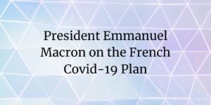 President Emmanuel Macron on the French Covid-19 Plan